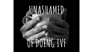 unashamed of IVF